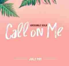 Adekunle Gold - Call On Me (Audio)